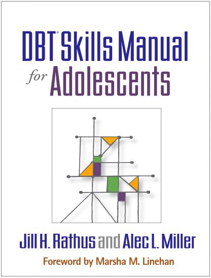 DBT Skills Manual for Adolescents – Behavioral Tech