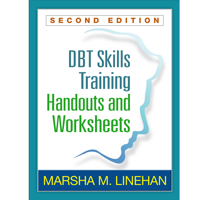 DBT Skills Training Handouts and Worksheets Second Edition – And Worksheets