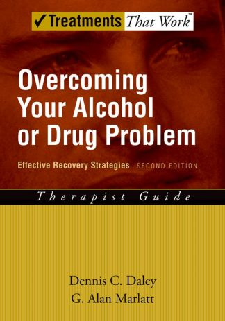 TTW: Overcoming your Alcohol or Drug Problem, 2nd Ed. (Therapist Guide)