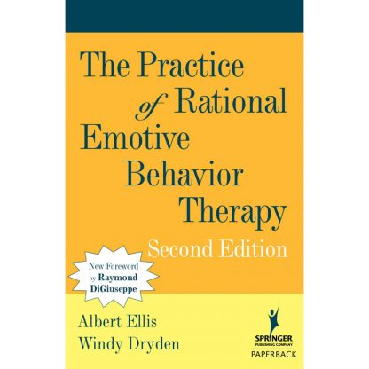 The Practice of Rational Emotive Behavior Therapy, 2nd Ed.