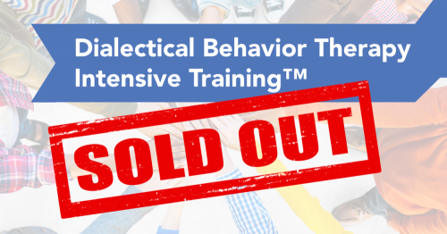 Dialectical Behavior Therapy Intensive Training™ (SOLD OUT ...